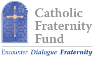The Catholic Fraternity Fund